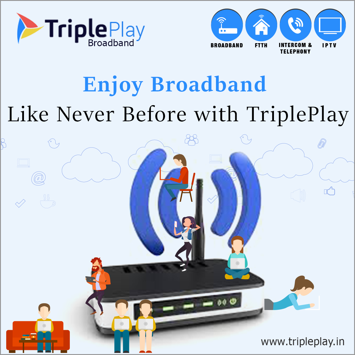 Enjoy Broadband Like Never Before with TriplePlay