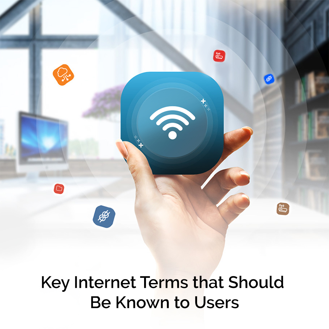 Key Internet Terms that Should Be Known to Users