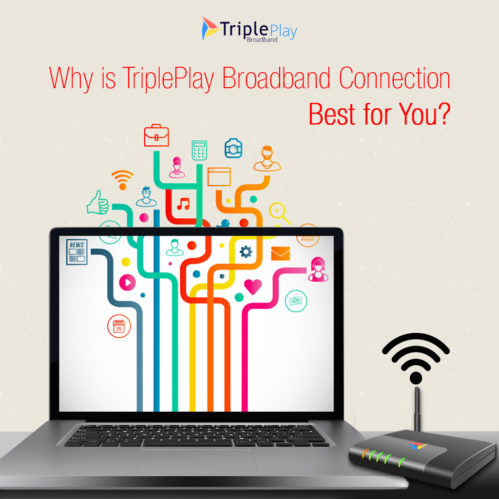 Why is TriplePlay Broadband Connection Best for You?
