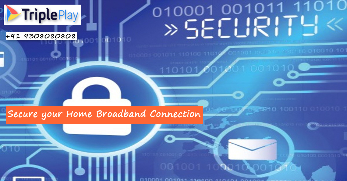 Key Things to Consider for Securing Your Broadband Connection